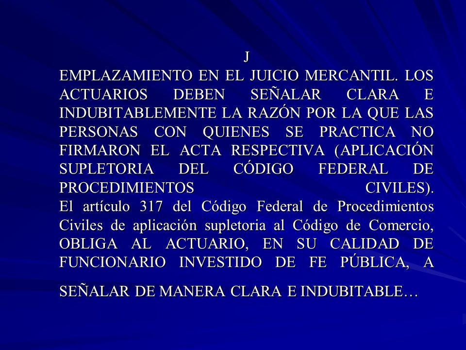 J EMPLAZAMIENTO EN EL JUICIO MERCANTIL.