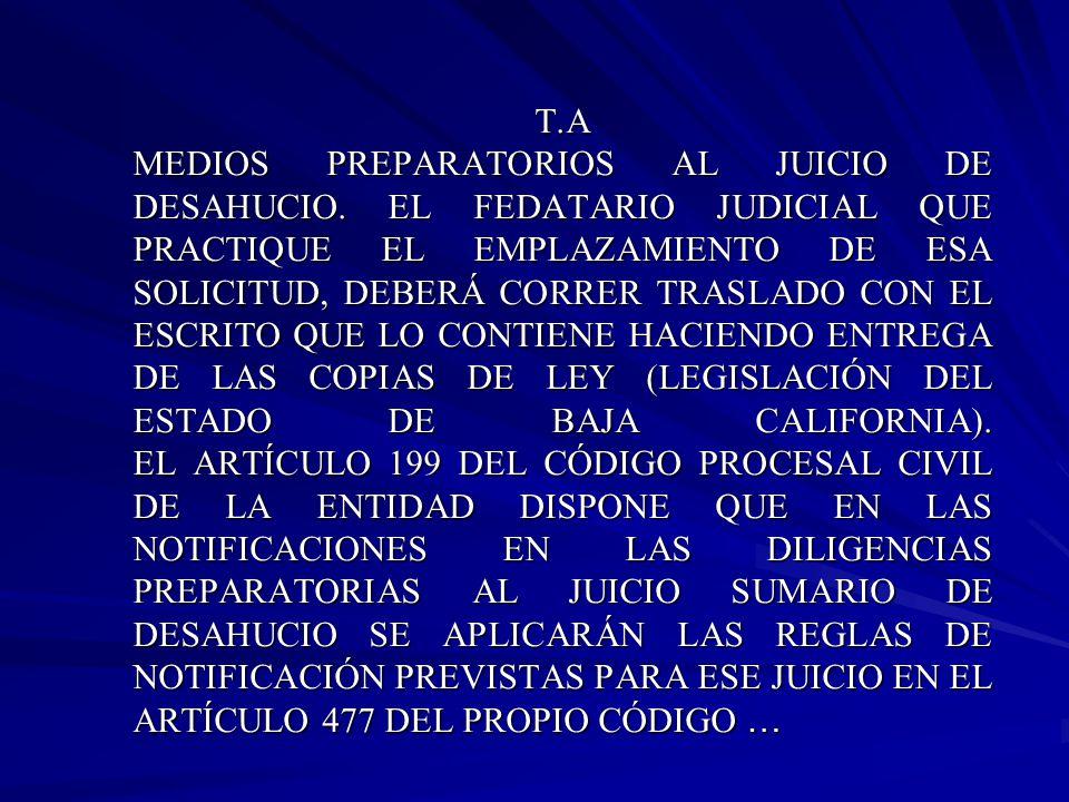 T.A MEDIOS PREPARATORIOS AL JUICIO DE DESAHUCIO. EL FEDATARIO JUDICIAL QUE PRACTIQUE EL EMPLAZAMIENTO DE ESA SOLICITUD, DEBERÁ CORRER TRASLADO CON EL