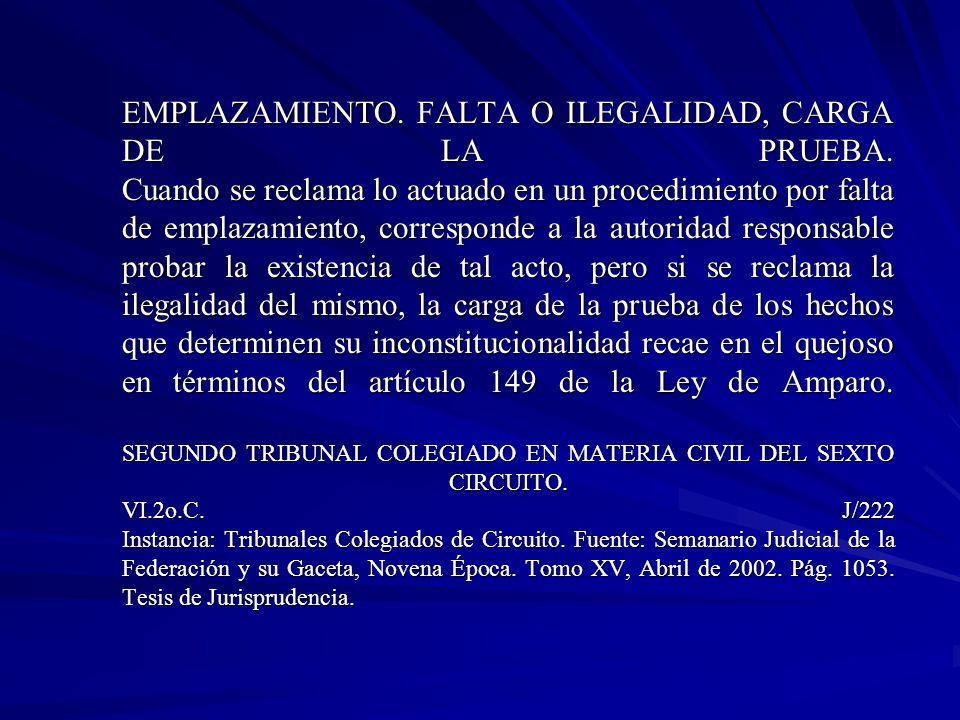 EMPLAZAMIENTO.FALTA O ILEGALIDAD, CARGA DE LA PRUEBA.
