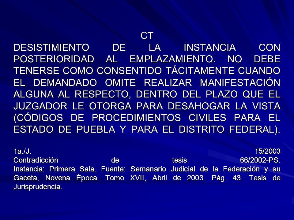 CT DESISTIMIENTO DE LA INSTANCIA CON POSTERIORIDAD AL EMPLAZAMIENTO. NO DEBE TENERSE COMO CONSENTIDO TÁCITAMENTE CUANDO EL DEMANDADO OMITE REALIZAR MA
