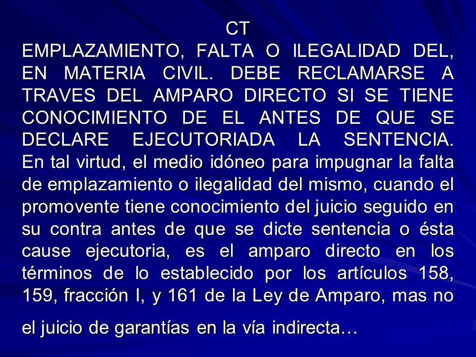 CT EMPLAZAMIENTO, FALTA O ILEGALIDAD DEL, EN MATERIA CIVIL.