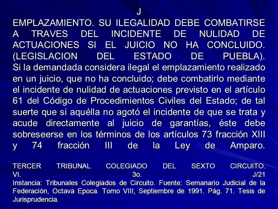 J EMPLAZAMIENTO. SU ILEGALIDAD DEBE COMBATIRSE A TRAVES DEL INCIDENTE DE NULIDAD DE ACTUACIONES SI EL JUICIO NO HA CONCLUIDO. (LEGISLACION DEL ESTADO