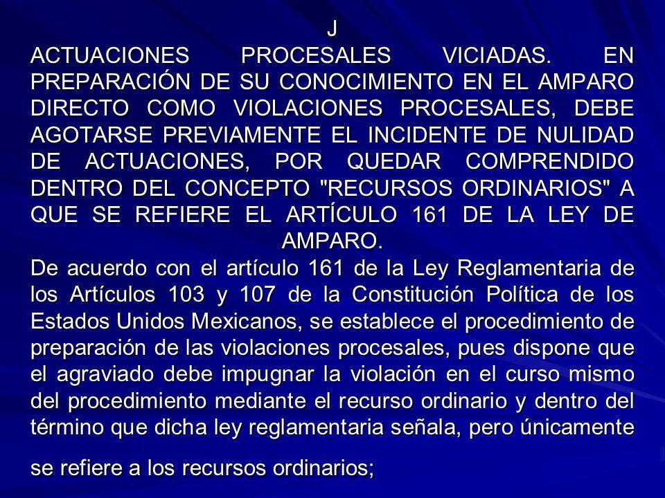 J ACTUACIONES PROCESALES VICIADAS. EN PREPARACIÓN DE SU CONOCIMIENTO EN EL AMPARO DIRECTO COMO VIOLACIONES PROCESALES, DEBE AGOTARSE PREVIAMENTE EL IN