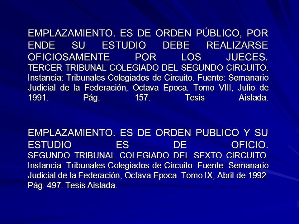 EMPLAZAMIENTO. ES DE ORDEN PÚBLICO, POR ENDE SU ESTUDIO DEBE REALIZARSE OFICIOSAMENTE POR LOS JUECES. TERCER TRIBUNAL COLEGIADO DEL SEGUNDO CIRCUITO.