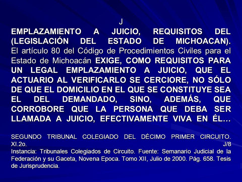 J EMPLAZAMIENTO A JUICIO, REQUISITOS DEL (LEGISLACIÓN DEL ESTADO DE MICHOACAN). El artículo 80 del Código de Procedimientos Civiles para el Estado de
