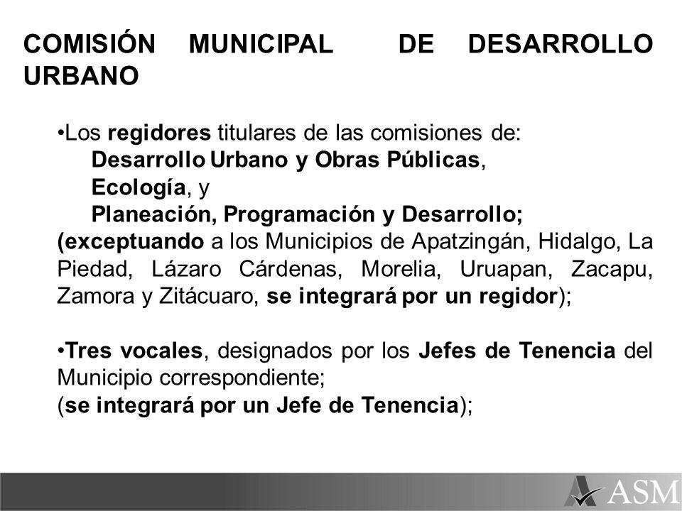 COMISIÓN MUNICIPAL DE DESARROLLO URBANO Los regidores titulares de las comisiones de: Desarrollo Urbano y Obras Públicas, Ecología, y Planeación, Prog