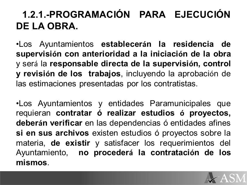 1.2.1.-PROGRAMACIÓN PARA EJECUCIÓN DE LA OBRA. Los Ayuntamientos establecer á n la residencia de supervisi ó n con anterioridad a la iniciaci ó n de l