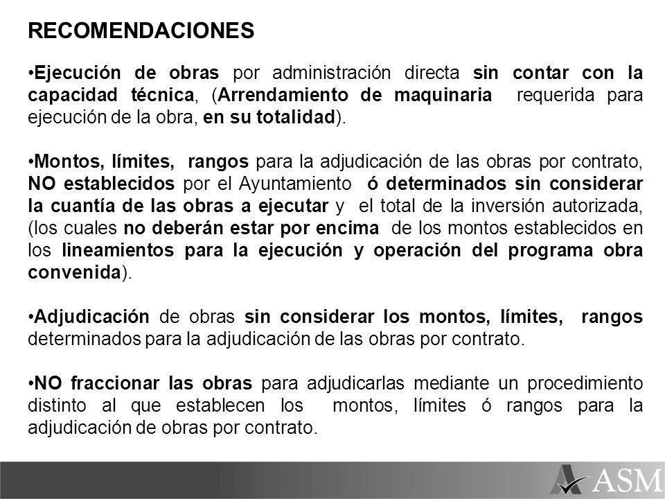 RECOMENDACIONES Ejecución de obras por administración directa sin contar con la capacidad técnica, (Arrendamiento de maquinaria requerida para ejecuci