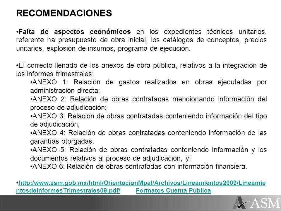 RECOMENDACIONES Falta de aspectos económicos en los expedientes técnicos unitarios, referente ha presupuesto de obra inicial, los catálogos de concept