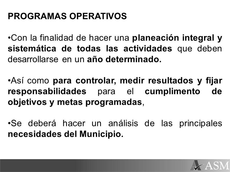 PROGRAMAS OPERATIVOS Con la finalidad de hacer una planeación integral y sistemática de todas las actividades que deben desarrollarse en un año determ