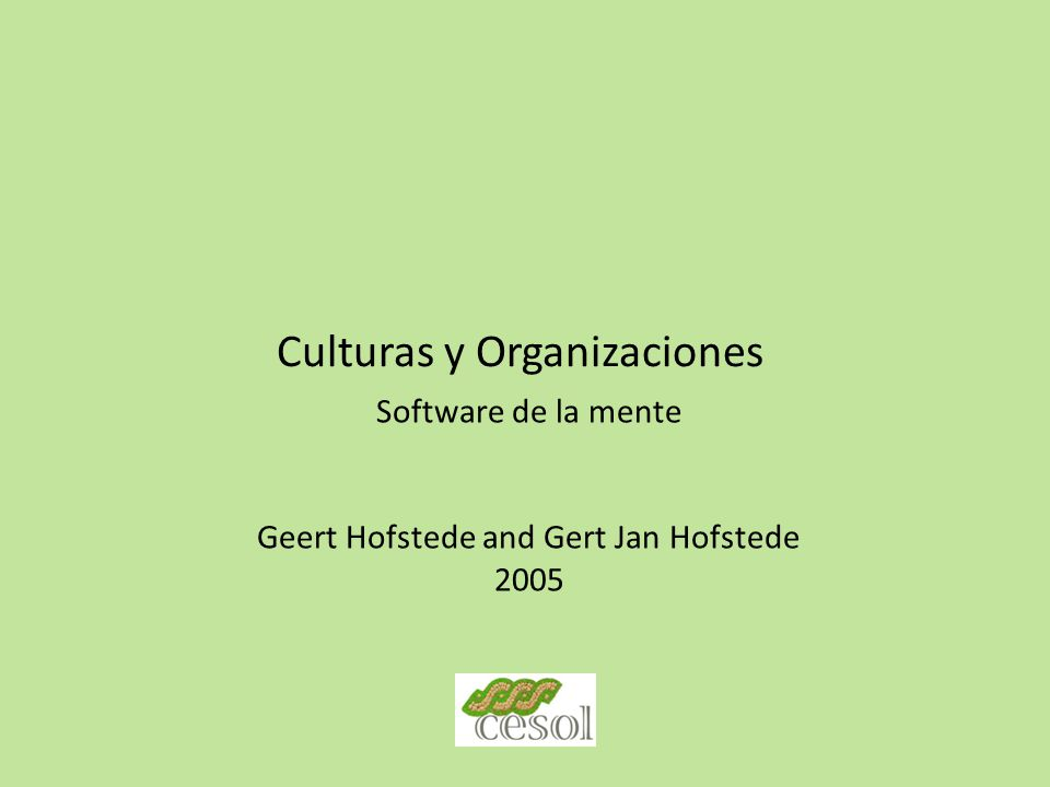 Culturas y Organizaciones Software de la mente Geert Hofstede and Gert Jan Hofstede 2005
