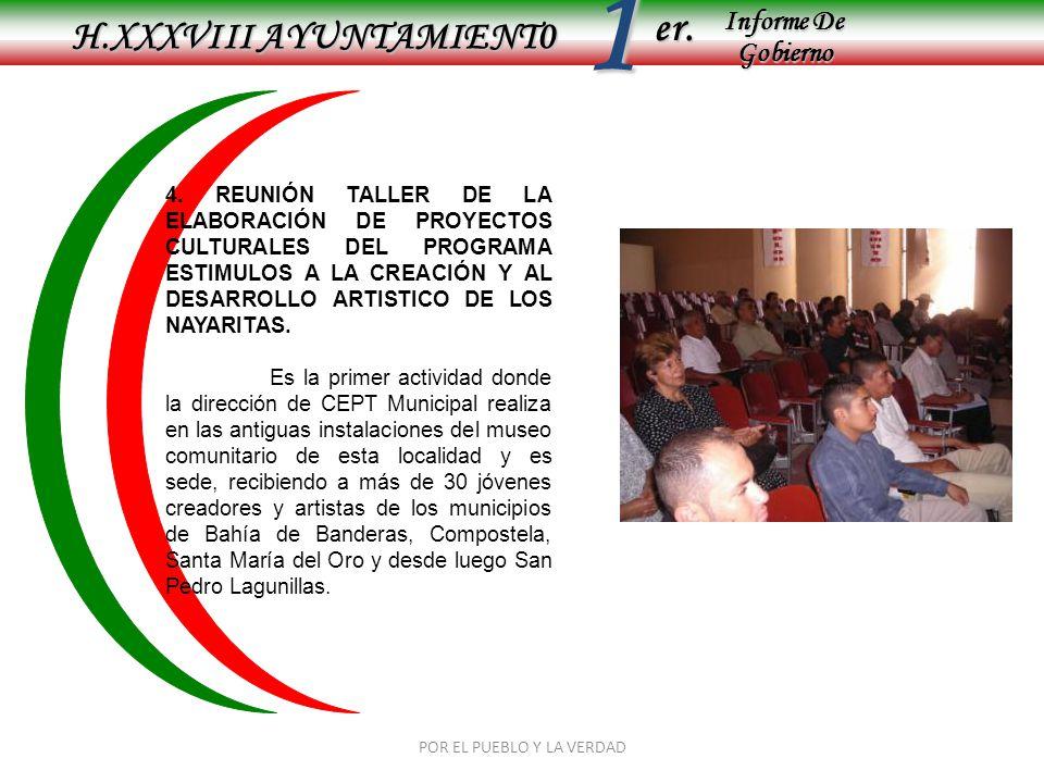 Informe De Gobierno Informe De Gobierno er.1 H.XXXVIII AYUNTAMIENT0 POR EL PUEBLO Y LA VERDAD 4. REUNIÓN TALLER DE LA ELABORACIÓN DE PROYECTOS CULTURA