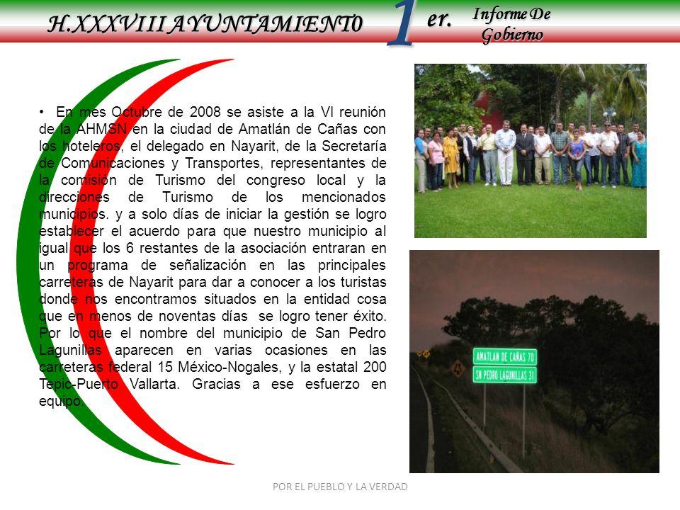 Informe De Gobierno Informe De Gobierno er.1 H.XXXVIII AYUNTAMIENT0 POR EL PUEBLO Y LA VERDAD En mes Octubre de 2008 se asiste a la VI reunión de la A