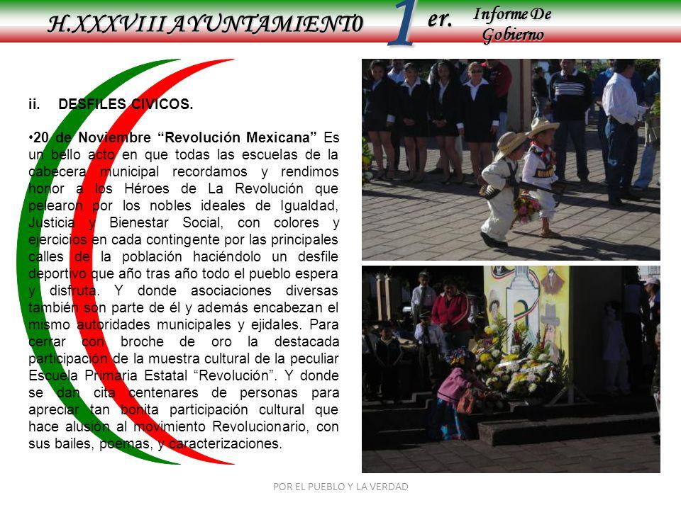 Informe De Gobierno Informe De Gobierno er.1 H.XXXVIII AYUNTAMIENT0 POR EL PUEBLO Y LA VERDAD ii.DESFILES CIVICOS. 20 de Noviembre Revolución Mexicana