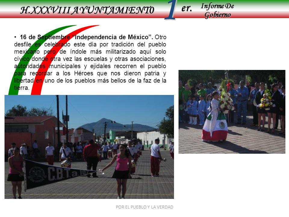Informe De Gobierno Informe De Gobierno er.1 H.XXXVIII AYUNTAMIENT0 POR EL PUEBLO Y LA VERDAD 16 de Septiembre Independencia de México. Otro desfile e