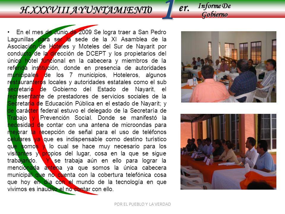 Informe De Gobierno Informe De Gobierno er.1 H.XXXVIII AYUNTAMIENT0 POR EL PUEBLO Y LA VERDAD En el mes de Junio de 2009 Se logra traer a San Pedro La