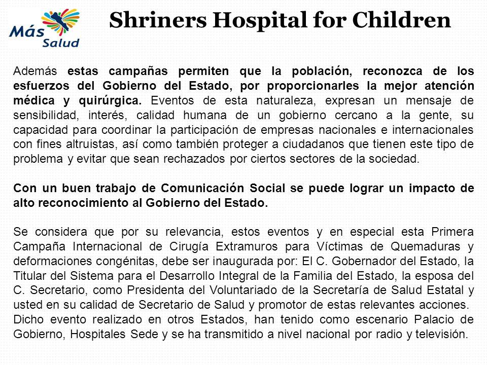 Además estas campañas permiten que la población, reconozca de los esfuerzos del Gobierno del Estado, por proporcionarles la mejor atención médica y qu