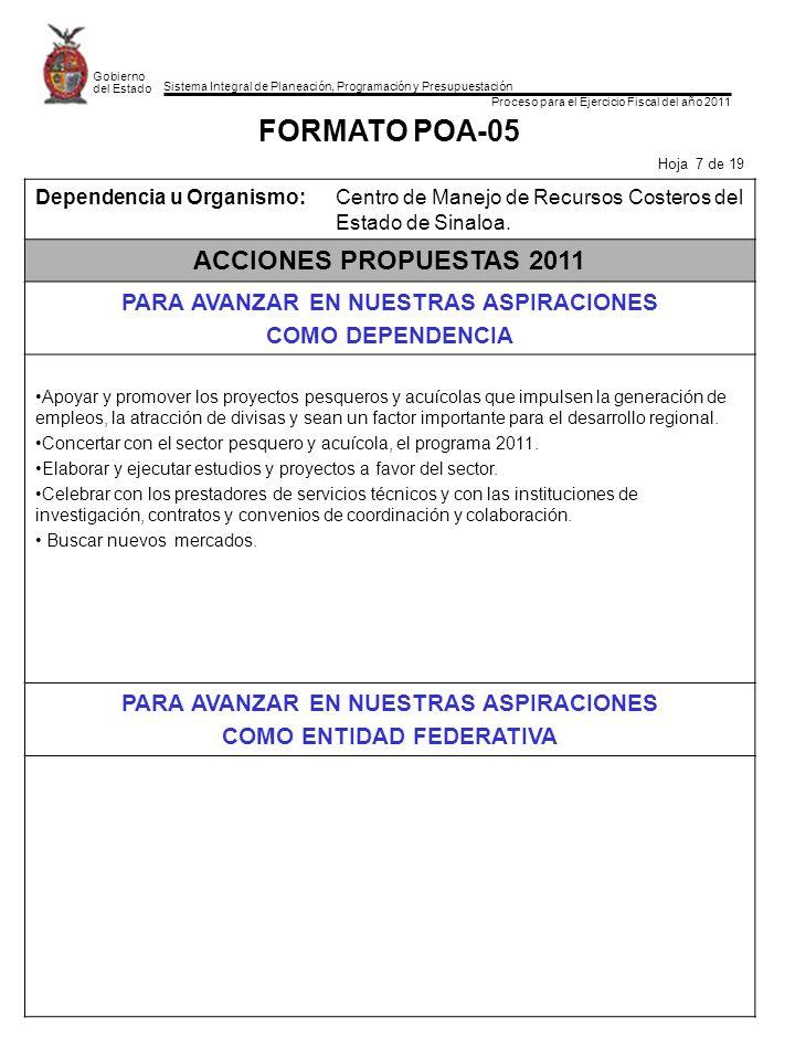 Sistema Integral de Planeación, Programación y Presupuestación Proceso para el Ejercicio Fiscal del año 2011 Gobierno del Estado FORMATO POA-05 Hoja 7