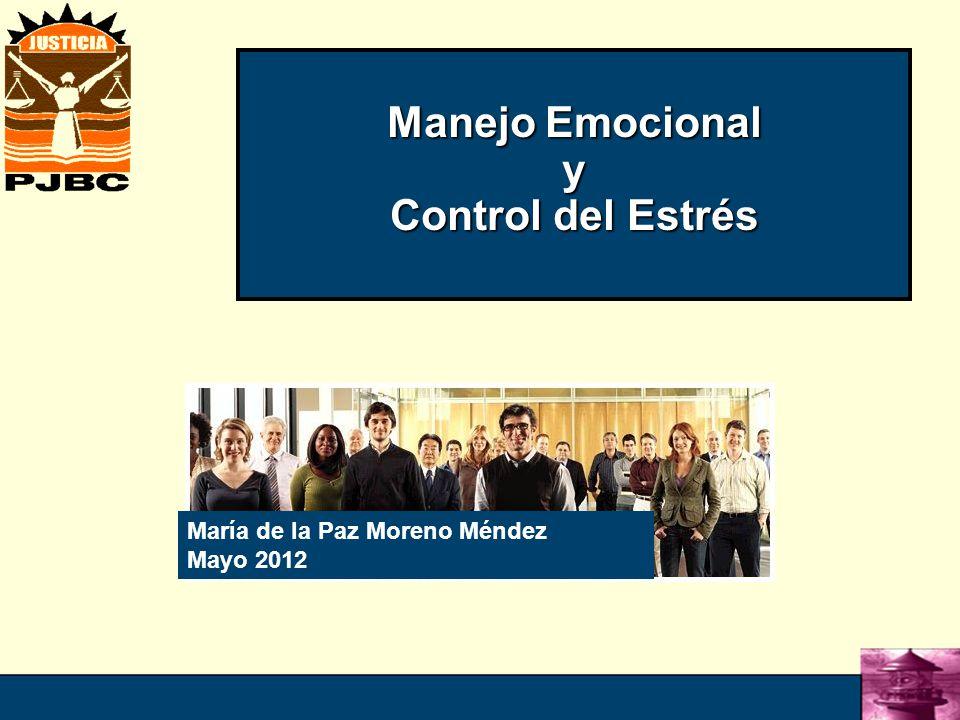 1 Manejo Emocional y Control del Estrés María de la Paz Moreno Méndez Mayo 2012