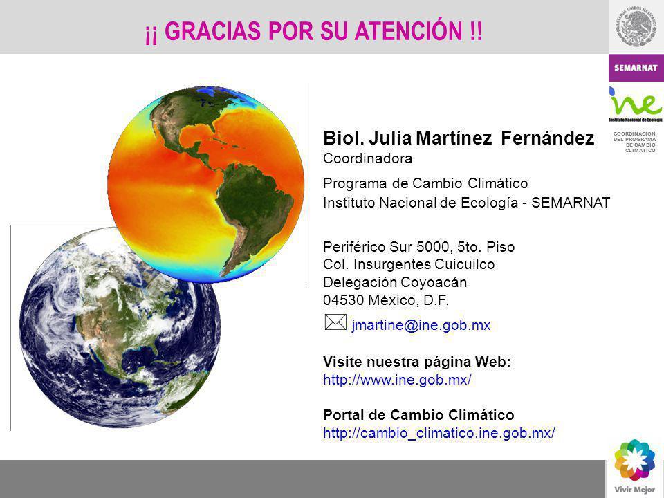 COORDINACION DEL PROGRAMA DE CAMBIO CLIMATICO ¡¡ GRACIAS POR SU ATENCIÓN !! Biol. Julia Martínez Fernández Coordinadora Programa de Cambio Climático I