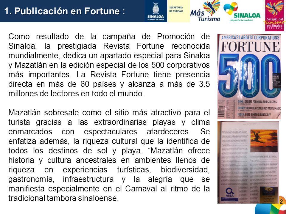 2 Como resultado de la campaña de Promoción de Sinaloa, la prestigiada Revista Fortune reconocida mundialmente, dedica un apartado especial para Sinal