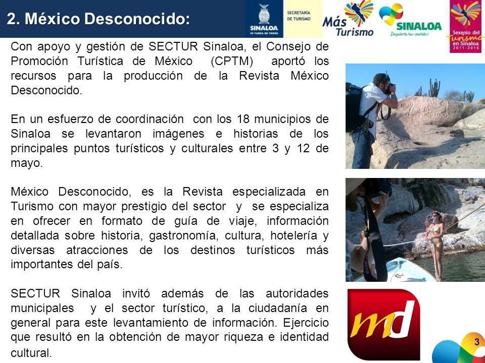 3 Con apoyo y gestión de SECTUR Sinaloa, el Consejo de Promoción Turística de México (CPTM) aportó los recursos para la producción de la Revista Méxic