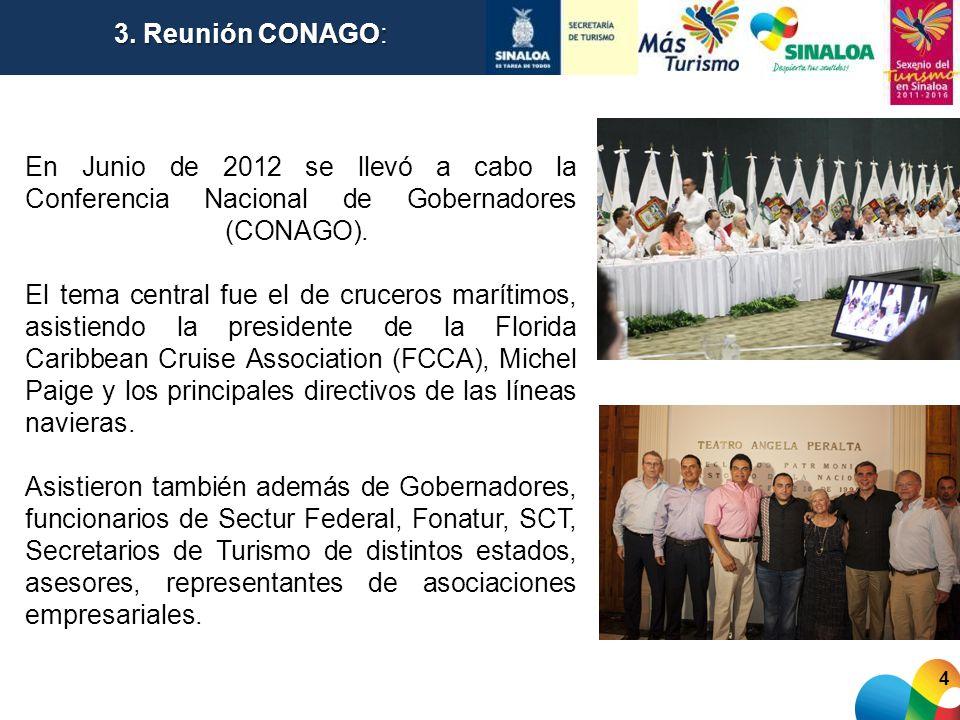 4 En Junio de 2012 se llevó a cabo la Conferencia Nacional de Gobernadores (CONAGO). El tema central fue el de cruceros marítimos, asistiendo la presi