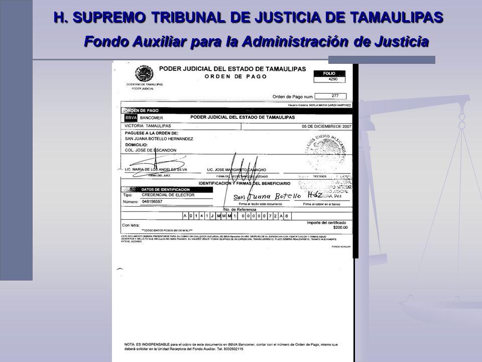 Dir H. SUPREMO TRIBUNAL DE JUSTICIA DE TAMAULIPAS Fondo Auxiliar para la Administración de Justicia