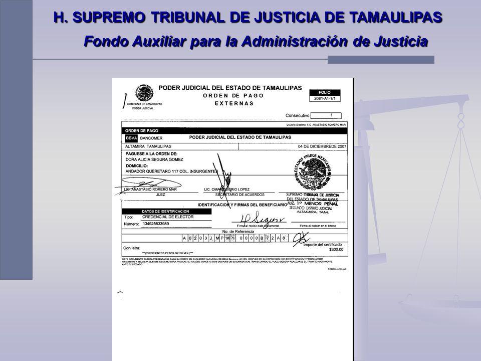 H. SUPREMO TRIBUNAL DE JUSTICIA DE TAMAULIPAS Fondo Auxiliar para la Administración de Justicia