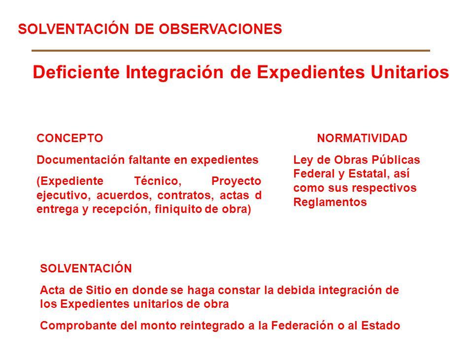 Deficiente Integración de Expedientes Unitarios CONCEPTO Documentación faltante en expedientes (Expediente Técnico, Proyecto ejecutivo, acuerdos, cont