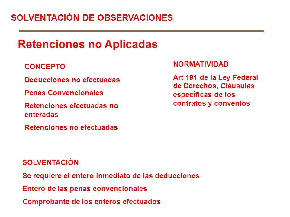 Retenciones no Aplicadas CONCEPTO Deducciones no efectuadas Penas Convencionales Retenciones efectuadas no enteradas Retenciones no efectuadas NORMATI