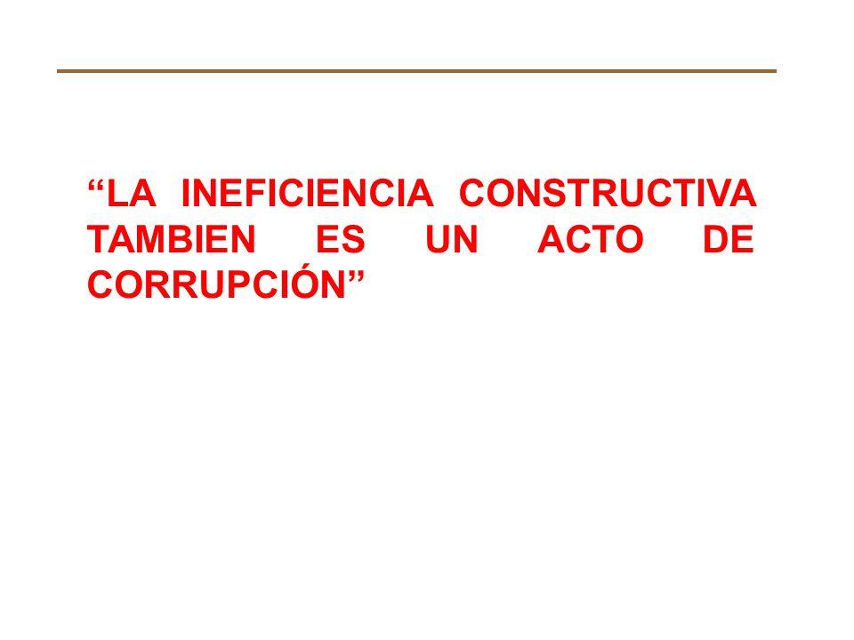 LA INEFICIENCIA CONSTRUCTIVA TAMBIEN ES UN ACTO DE CORRUPCIÓN