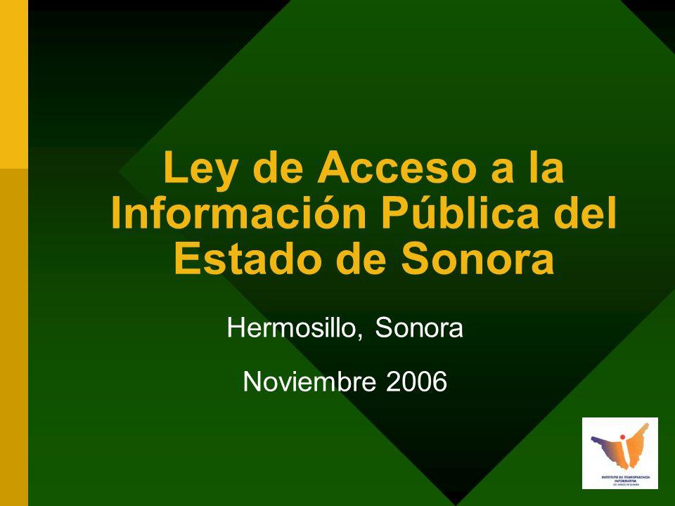 Ley de Acceso a la Información Pública del Estado de Sonora Hermosillo, Sonora Noviembre 2006