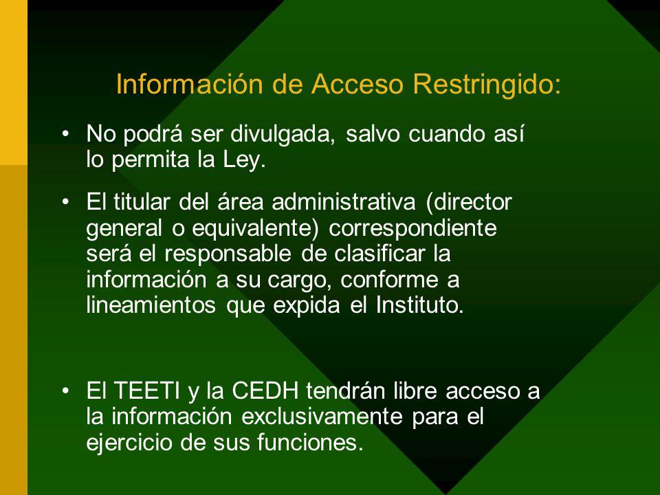 Información de Acceso Restringido: No podrá ser divulgada, salvo cuando así lo permita la Ley.