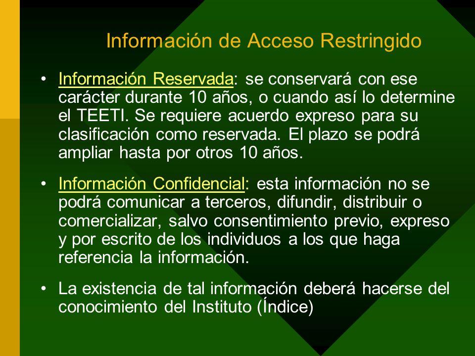 Información de Acceso Restringido Información Reservada: se conservará con ese carácter durante 10 años, o cuando así lo determine el TEETI.