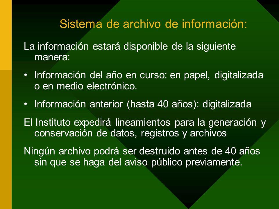 Sistema de archivo de información: La información estará disponible de la siguiente manera: Información del año en curso: en papel, digitalizada o en medio electrónico.
