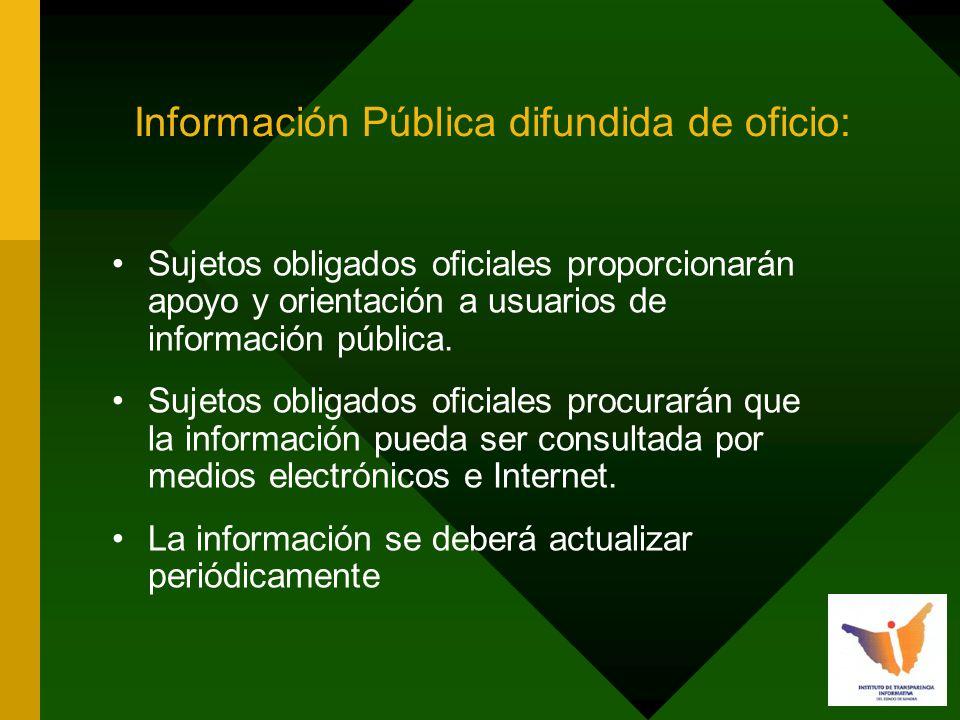 Información Pública difundida de oficio: Sujetos obligados oficiales proporcionarán apoyo y orientación a usuarios de información pública.