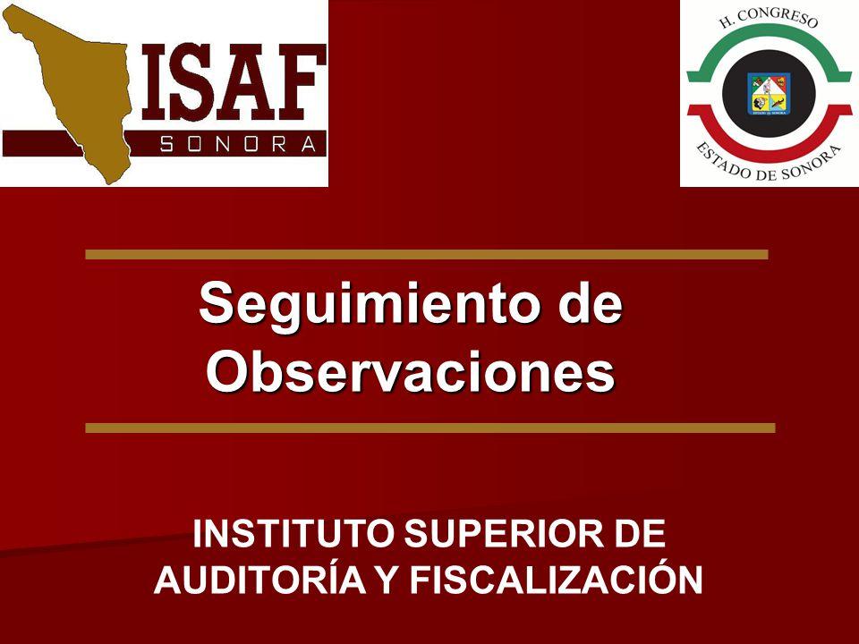 INSTITUTO SUPERIOR DE AUDITORÍA Y FISCALIZACIÓN Seguimiento de Observaciones
