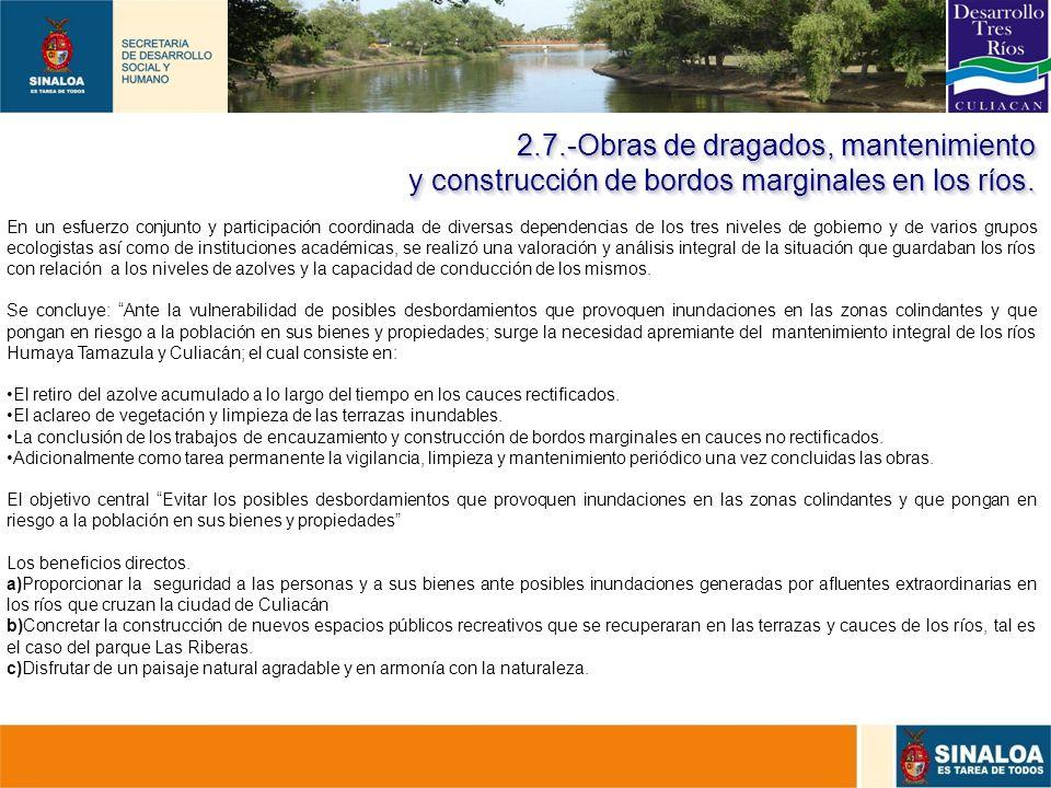 29 2.7.-Obras de dragados, mantenimiento y construcción de bordos marginales en los ríos. En un esfuerzo conjunto y participación coordinada de divers