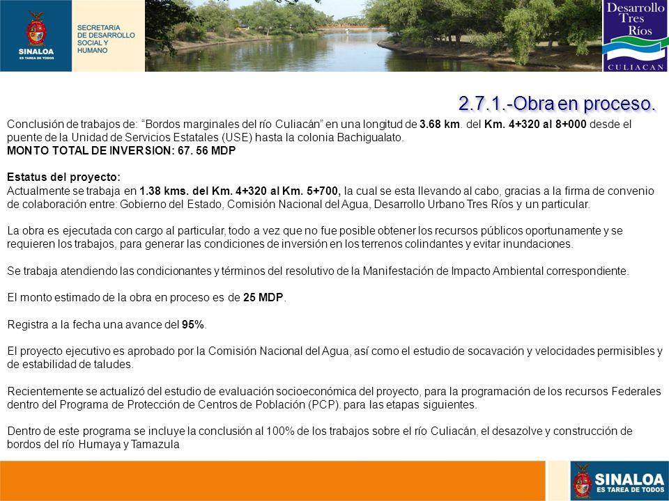 32 Conclusión de trabajos de: Bordos marginales del río Culiacán en una longitud de 3.68 km. del Km. 4+320 al 8+000 desde el puente de la Unidad de Se