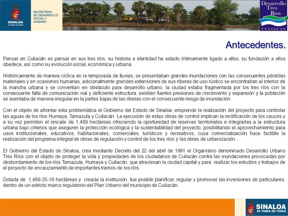 7 Pensar en Culiacán es pensar en sus tres ríos, su historia e identidad ha estado íntimamente ligado a ellos, su fundación a ellos obedece, así como