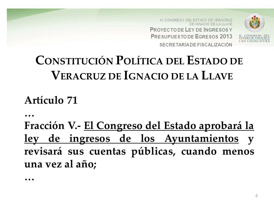 H. CONGRESO DEL ESTADO DE VERACRUZ DE IGNACIO DE LA LLAVE P ROYECTO DE L EY DE I NGRESOS Y P RESUPUESTO DE E GRESOS 2013 SECRETARÍA DE FISCALIZACIÓN C