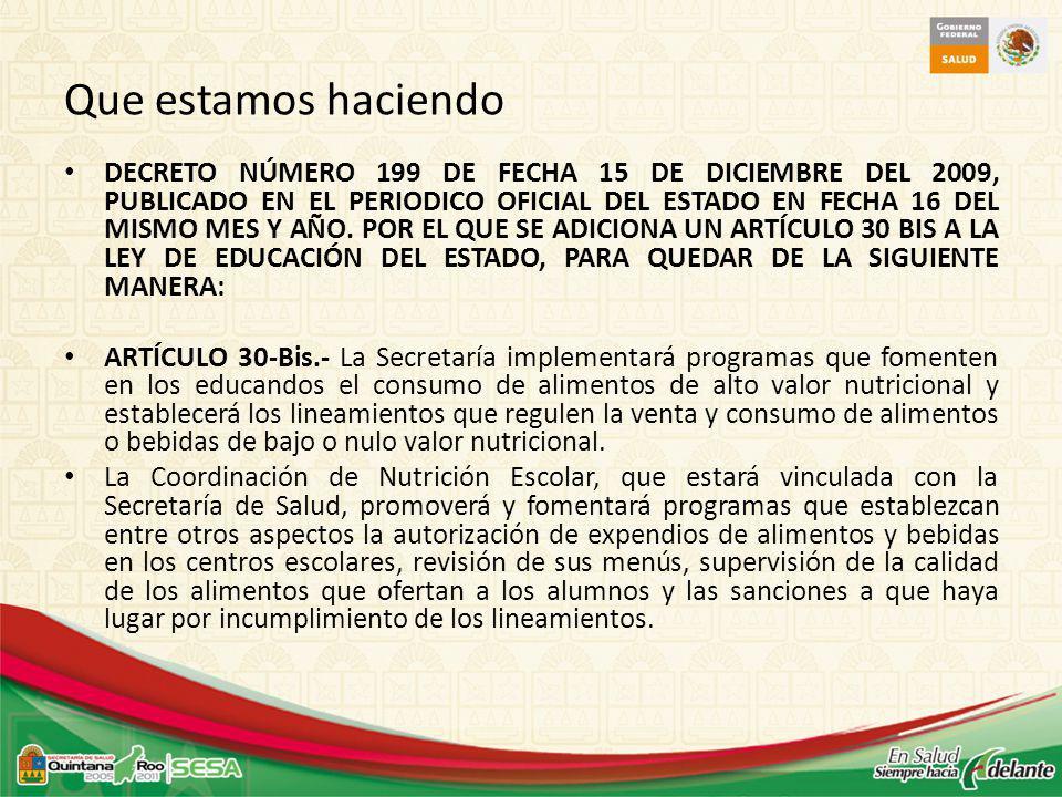 DECRETO NÚMERO 199 DE FECHA 15 DE DICIEMBRE DEL 2009, PUBLICADO EN EL PERIODICO OFICIAL DEL ESTADO EN FECHA 16 DEL MISMO MES Y AÑO.