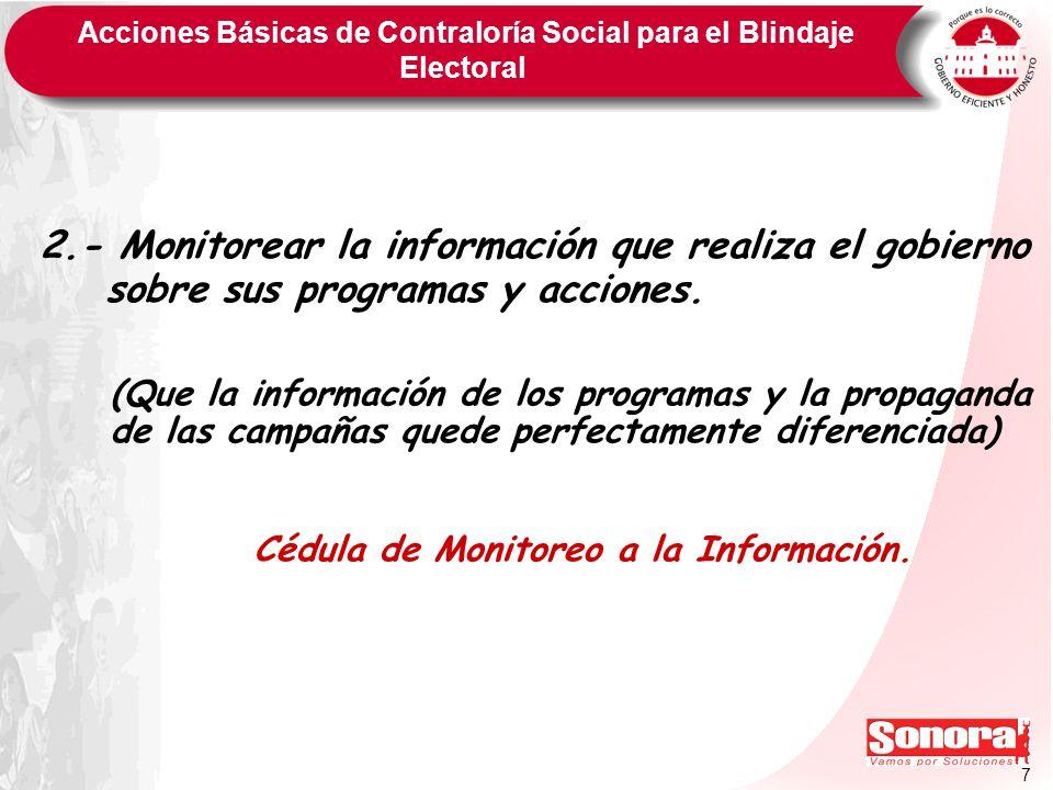 7 Acciones Básicas de Contraloría Social para el Blindaje Electoral 2.- Monitorear la información que realiza el gobierno sobre sus programas y accion
