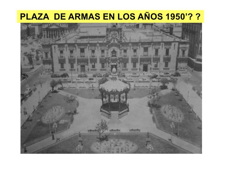 PLAZA DE ARMAS EN LOS AÑOS 1950? ?