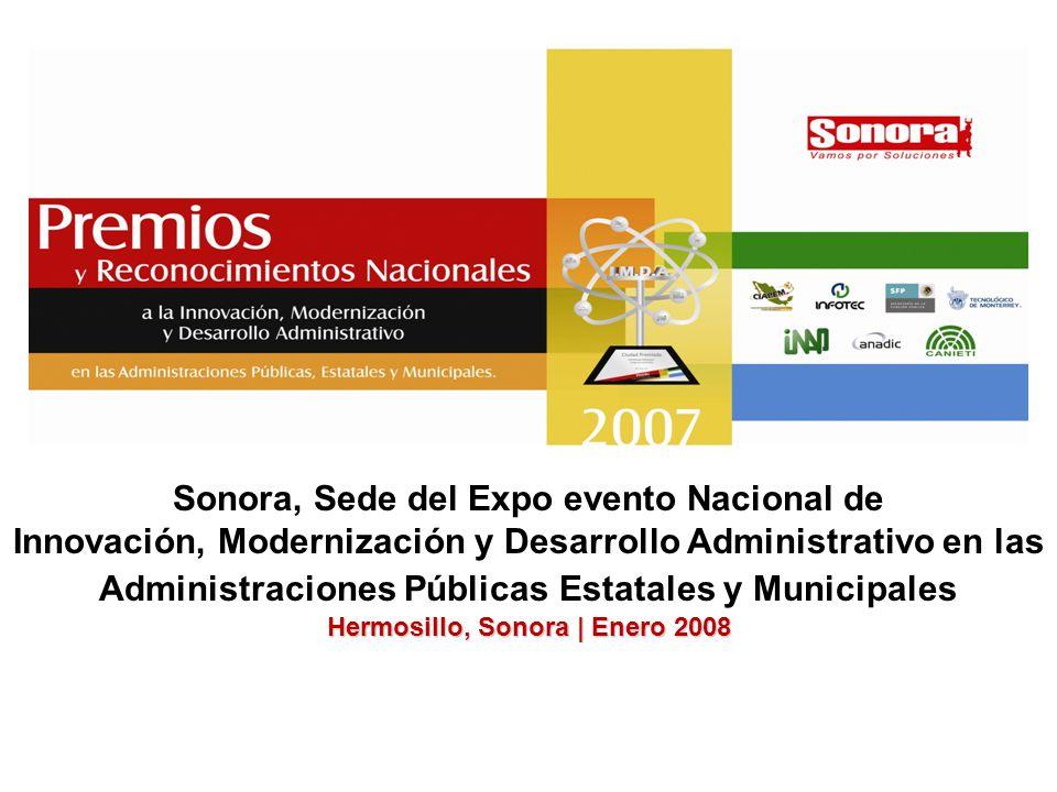 Sonora, Sede del Expo evento Nacional de Innovación, Modernización y Desarrollo Administrativo en las Administraciones Públicas Estatales y Municipales Hermosillo, Sonora | Enero 2008
