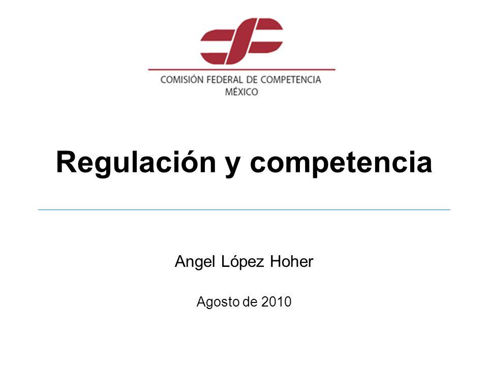 Regulación y competencia Angel López Hoher Agosto de 2010