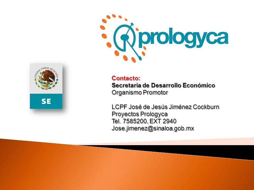 Contacto: Secretaría de Desarrollo Económico Organismo Promotor LCPF José de Jesús Jiménez Cockburn Proyectos Prologyca Tel. 7585200, EXT 2940 Jose.ji