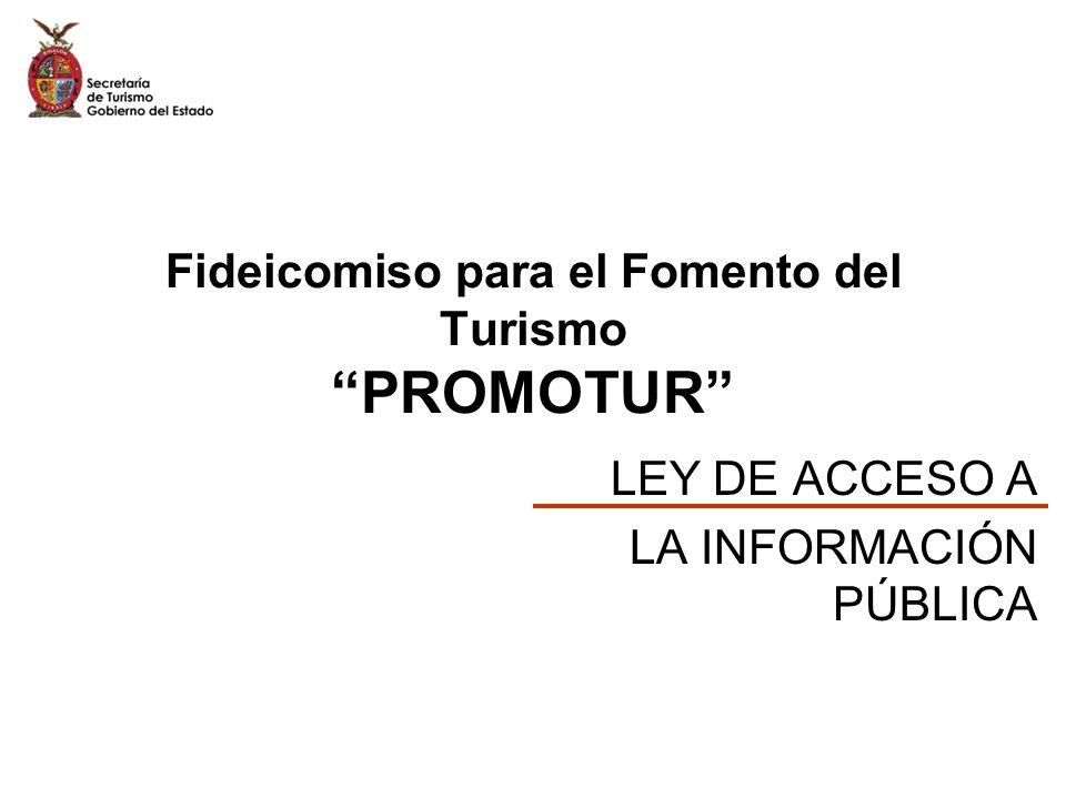 Fideicomiso para el Fomento del Turismo PROMOTUR LEY DE ACCESO A LA INFORMACIÓN PÚBLICA