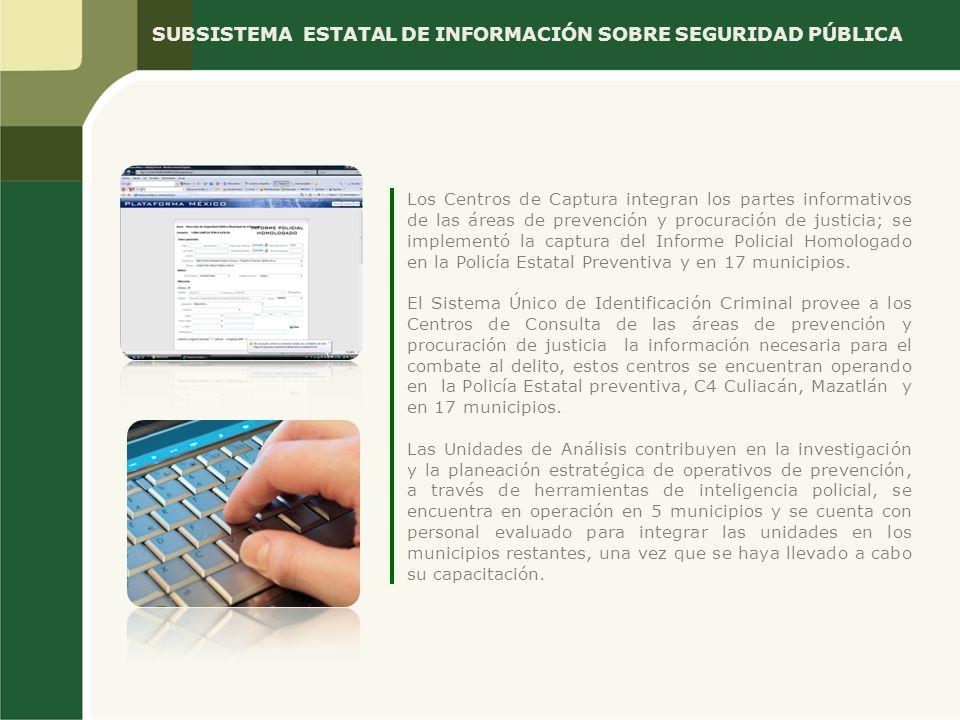 Los Centros de Captura integran los partes informativos de las áreas de prevención y procuración de justicia; se implementó la captura del Informe Pol
